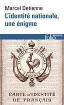 Couverture du livre « L'identité nationale, une énigme » de Marcel Detienne aux éditions Gallimard