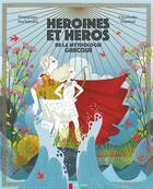 Couverture du livre « Héroines et héros de la mythologie grecque » de Charlotte Gastaut et Francoise Rachmuhl aux éditions Pere Castor