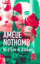 Couverture du livre « Ni d'Eve ni d'Adam » de Amélie Nothomb aux éditions Lgf