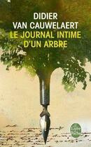 Couverture du livre « Le journal intime d'un arbre » de Didier Van Cauwelaert aux éditions Lgf