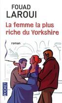 Couverture du livre « La femme la plus riche du Yorkshire » de Fouad Laroui aux éditions Pocket
