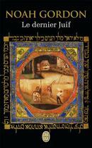 Couverture du livre « Le dernier Juif » de Noah Gordon aux éditions J'ai Lu