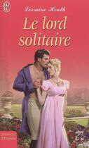 Couverture du livre « Le Lord Solitaire » de Lorraine Heath aux éditions J'ai Lu