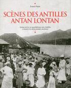 Couverture du livre « Scènes des Antilles antan lontan » de Ernest Pepin aux éditions Herve Chopin