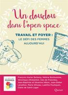 Couverture du livre « Un doudou dans l'open space ; travail et foyer : le défi des femmes aujourd'hui » de Collectif aux éditions Quasar