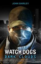 Couverture du livre « Watch dogs dark clouds » de John Shirley aux éditions Lumen