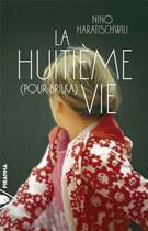 Couverture du livre « La huitième vie » de Nino Haratischwili aux éditions Piranha