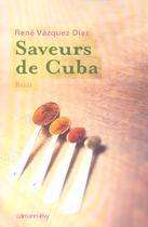 Couverture du livre « Saveurs de cuba » de Vazquez Diaz-R aux éditions Calmann-levy