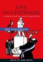 Couverture du livre « 1914, le dernier éclat de rire avant la Grande Guerre » de Jean-Pierre Francois aux éditions Mille Et Une Nuits