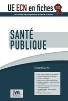 Couverture du livre « UECN EN FICHES ; santé publique » de Sylvain Bodard aux éditions Vernazobres Grego