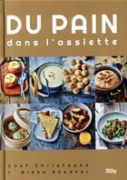 Couverture du livre « Du pain dans l'assiette » de Damien Duquesne et Ridha Khadher aux éditions Les Editions Culinaires
