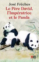 Couverture du livre « Le Pére David, l'impératrice et le panda » de Jose Freches aux éditions Xo
