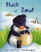 Couverture du livre « Pluck et zoeuf » de Susie Jenkin-Pearce et Tina Macnaughton aux éditions Les Deux Souris