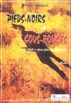 Couverture du livre « Pieds Noirs, Cous Rouges » de Pierre Dimech aux éditions Editions De Paris