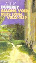 Couverture du livre « Allons voir plus loin, veux-tu ? » de Anny Duperey aux éditions Points