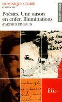Couverture du livre « Poesies - une saison en enfer - illuminations d'arthur rimbaud (essai et dossier) » de Dominique Combe aux éditions Gallimard