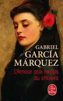 Couverture du livre « L'amour aux temps du choléra » de Gabriel Garcia Marquez aux éditions Lgf