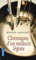 Couverture du livre « Chroniques d'un médecin légiste » de Michel Sapanet aux éditions Pocket