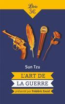 Couverture du livre « L'art de la guerre - presente par frederic encel » de Sun Zi aux éditions J'ai Lu
