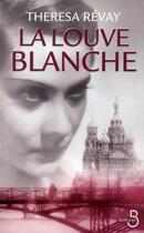 Couverture du livre « La louve blanche » de Theresa Revay aux éditions Belfond