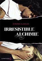 Couverture du livre « Irrésistible alchimie » de Simone Elkeles aux éditions La Martiniere Jeunesse