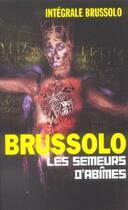 Couverture du livre « Integrale 12 Les Semeurs D'Abimes » de Brussolo-S aux éditions Vauvenargues