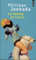 Couverture du livre « La femme et l'ours » de Philippe Jaenada aux éditions Points