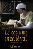 Couverture du livre « Le costume médiéval ; de 1320 à 1480 » de Florent Veniel aux éditions Heimdal