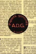 Couverture du livre « Papiers gommés » de A.D.G. aux éditions Le Dilettante