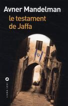 Couverture du livre « Le testament de Jaffa » de Avner Mandelman aux éditions Liana Levi