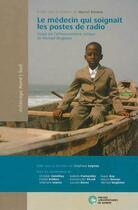 Couverture du livre « Le médecin qui soignait les postes de radio » de Leyens St. aux éditions Pu De Namur