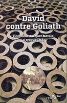 Couverture du livre « David contre Goliath ; comment Jacquet Métals a croqué IMS » de Francoise Gilain aux éditions Editions Racine