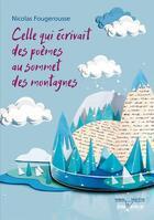Couverture du livre « Celle qui écrivait des poèmes au sommet des montagnes » de Nicolas Fougerousse aux éditions Jouvence
