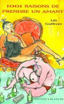Couverture du livre « Mille Et Une Raisons De Prendre Un Amant » de Lili Gulliver aux éditions Blanche