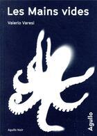 Couverture du livre « Les mains vides » de Varesi Valerio aux éditions Agullo