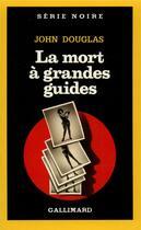 Couverture du livre « La mort à grandes guides » de John Douglas aux éditions Gallimard