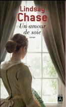 Couverture du livre « Un amour de soie » de Lindsay Chase aux éditions Archipel
