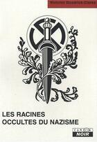 Couverture du livre « Les racines occultes du nazisme » de Nicholas Goodrick-Clarke aux éditions Camion Blanc