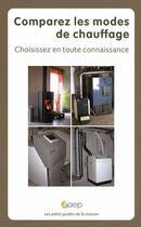 Couverture du livre « Comparez les modes de chauffage ; choisissez en toute connaissance » de Lucette Hoisnard aux éditions Saep