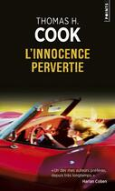 Couverture du livre « L'innocence pervertie » de Thomas H. Cook aux éditions Points