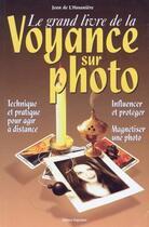 Couverture du livre « Le grand livre de la voyance sur photo » de Jean De L'Hosaniere aux éditions Trajectoire