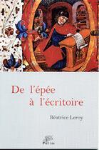 Couverture du livre « De l'épée à l'écritoire » de Beatrice Leroy aux éditions Pu De Limoges