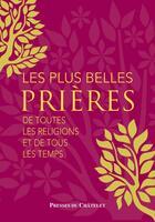 Couverture du livre « Les plus belles prières... » de Gerald Messadie aux éditions Presses Du Chatelet