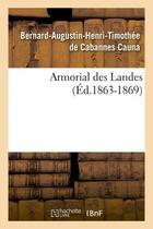 Couverture du livre « Armorial des landes (ed.1863-1869) » de Cauna B-A-H-T. aux éditions Hachette Bnf