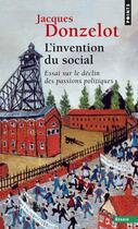 Couverture du livre « Invention Du Social. Essai Sur Le Declin Des Passions Politiques (L') » de Jacques Donzelot aux éditions Points