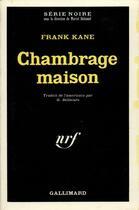 Couverture du livre « Chambrage maison » de Kane Frank aux éditions Gallimard