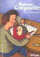 Couverture du livre « Madame gargouille » de Orianne Charpentier aux éditions Gallimard-jeunesse