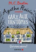 Couverture du livre « Agatha Raisin enquête T.14 ; gare aux fantômes » de M. C. Beaton aux éditions Albin Michel