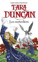 Couverture du livre « Tara Duncan t.1 ; les sortceliers » de Sophie Audouin-Mamikonian aux éditions Pocket Jeunesse