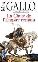 Couverture du livre « La chute de l'Empire romain » de Max Gallo aux éditions Pocket